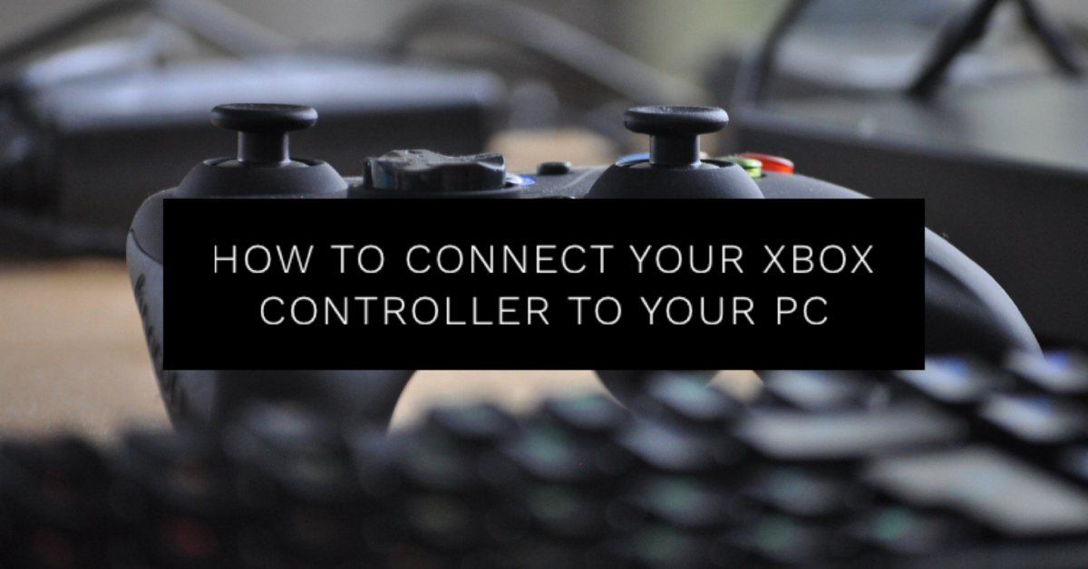 How to Connect your Xbox Controller to your PC