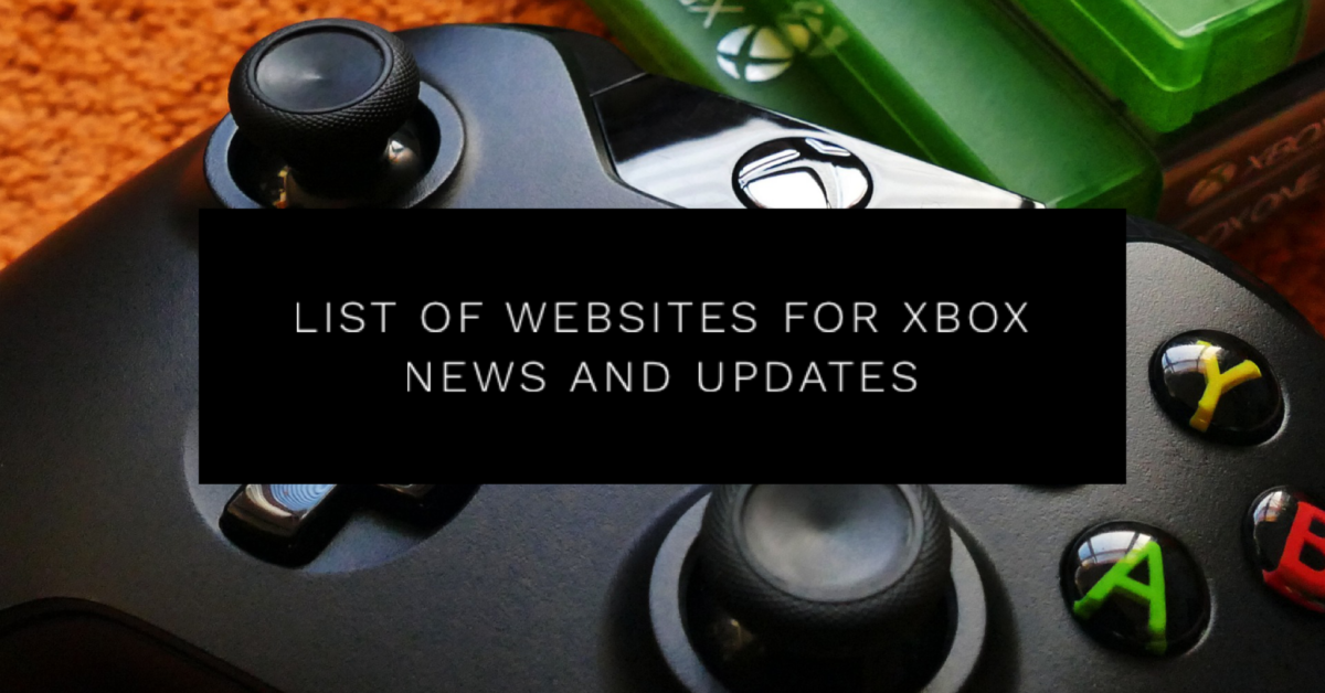 List of Websites for Xbox News and Updates (2021 Guide)