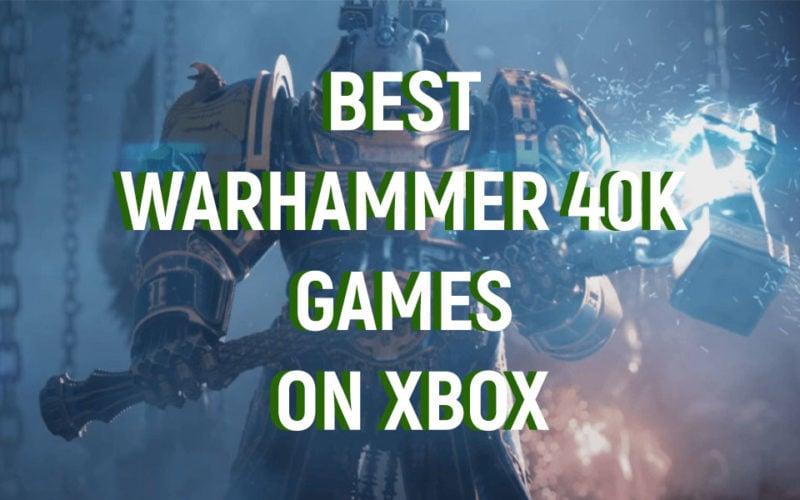 Best Warhammer 40K Games on Xbox Consoles