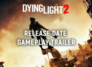 Techland Announced Dying Light 2 Release Date