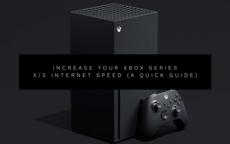 how to increase xbox series xs internet speed