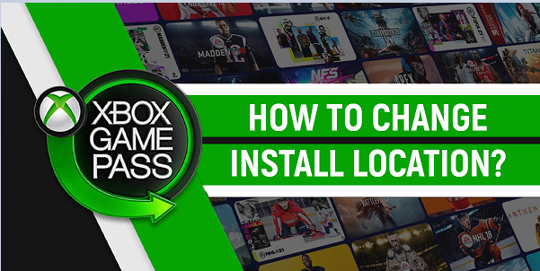 Xbox Game Pass PC change install location